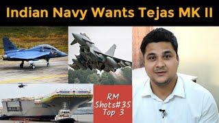 Top 3  Indian Navy Wants Tejas MK II, INS Vikrant and INS Vishal Update, Rafale And Eurojet Tayphoon
