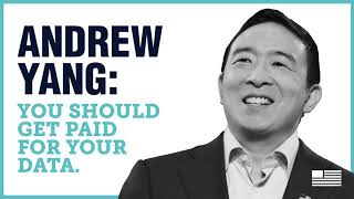 We want to get you paid for your data. | Andrew Yang | Yang Speaks