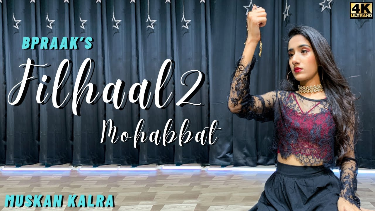Filhaal 2 Mohabbat | Akshay Kumar | Nupur Sanon | BPraak | Jaani | Video by Muskan Kalra