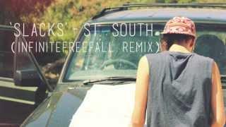 Slacks - St. South (Infinitefreefall Remix)