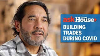 How the Building Trades were Impacted During COVID-19  | Ask This Old House