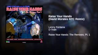 Raise Your Hands (David Morales NYC Remix)