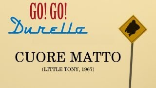 GO!GO!DURELLO - Cuore Matto (HARD ROCK VERSION Little Tony, 1967)