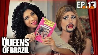 QUEENS OF BRAZIL  |  17º EP - Poxa, Crush!
