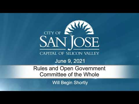JUN 9, 2021 | Rules & Open Government/Committee of the Whole