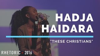 "RHETORIC 2016 | Hadja Haidara - ""These Christians"""