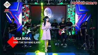 LALA ROSA - SING TAK SAYANG ILANG [REPUBLIK METRO MUSIC PACMANTV OFFICIAL SEASON 6]