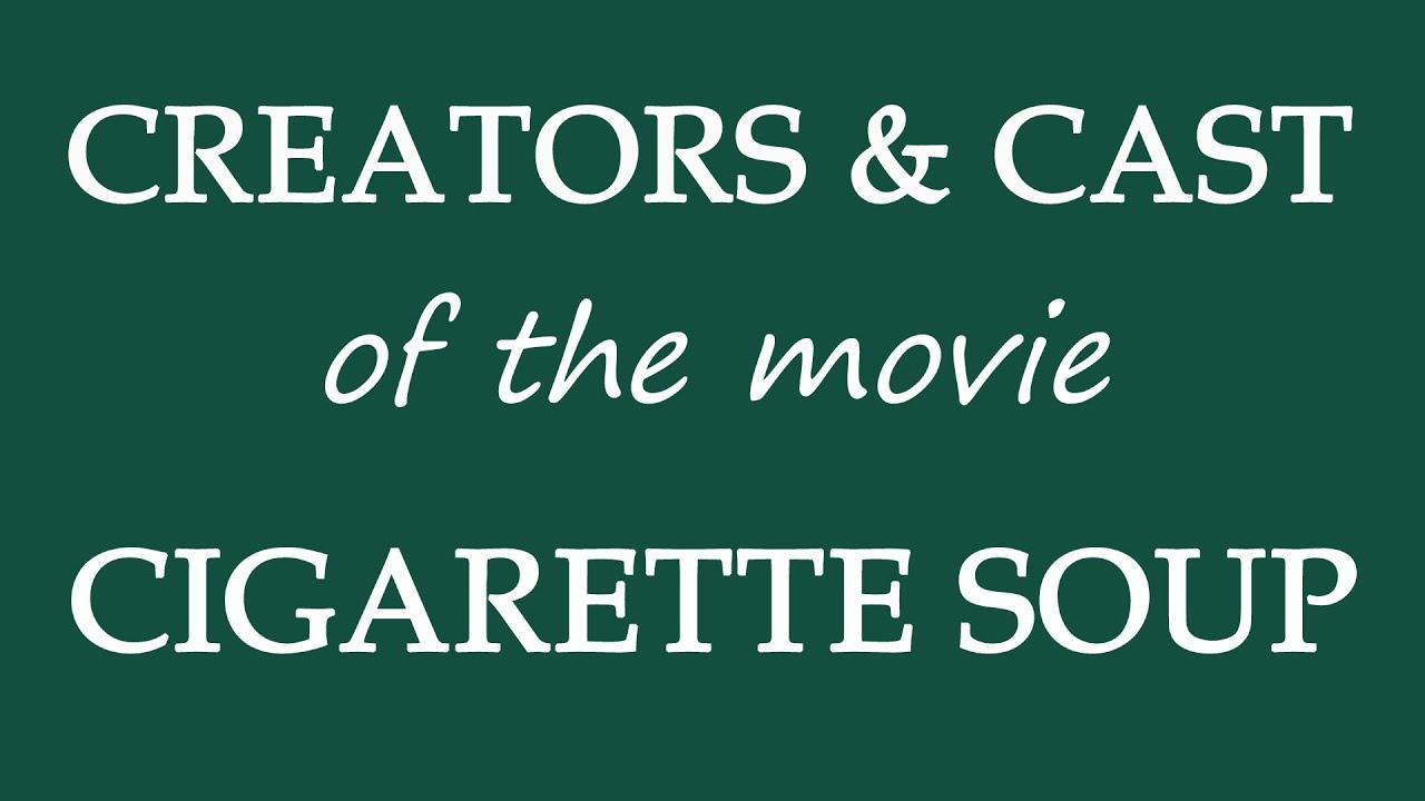 Download Cigarette Soup (2017) Movie Cast Information