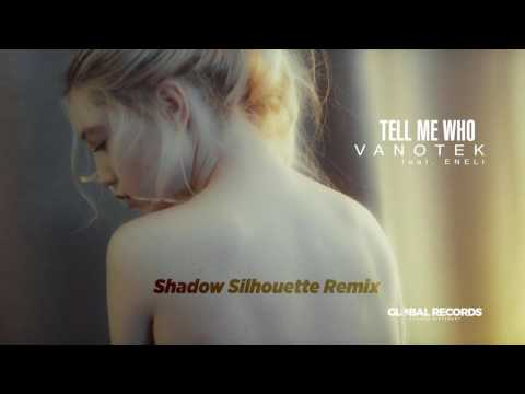 Vanotek feat Eneli - Tell Me Who | Shadow Silhouette Remix
