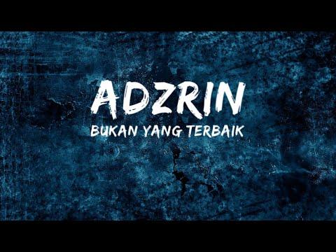 Adzrin -  Bukan Yang Terbaik (Official Lyric) Lirik