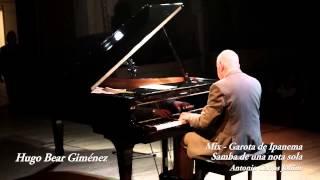 Hugo Bear Giménez, Mix Garota De Ipanema, Samba De Una Sola Nota, Antonio Carlos Jobim