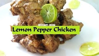 Lemon Pepper Chicken Recipe  Black Pepper Chicken  Murg Kaali Mirch   Kaali Miri Murgh