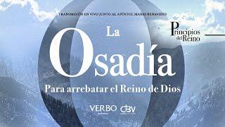 La Osadía para arrebatar el Reino de Dios - Apóstol Mario Benavides