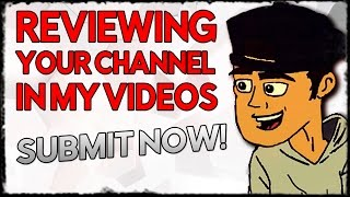 ME REVIEWING YOUR CHANNEL IN MY SERIES?!