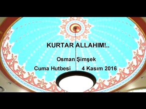 Cuma Hutbesi: KURTAR ALLAHIM!..