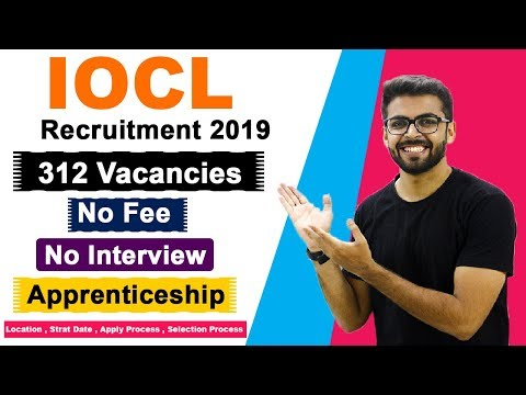 IOCL Recruitment 2019 | 312 Vacancies | NO FEE | NO Intereview | Latest Government Jobs 2020