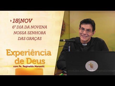Experiência de Deus   18-11-2017   6º Dia da Novena Nossa Senhora das Graças