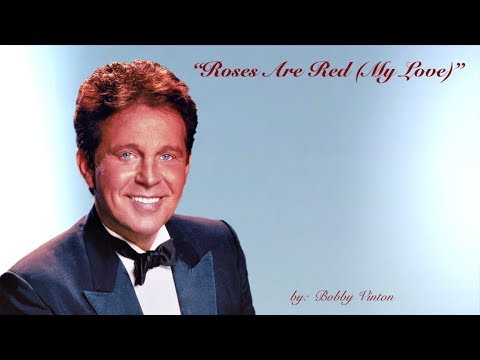 Roses Are Red (My Love) W/lyrics  ~  Bobby Vinton