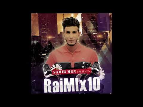 Le Meilleure Du Rai 2018 - ReMix Dj SaMiR MgN - أفضل أغاني ألراي 2018