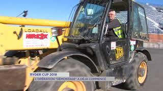 """Ryder Cup 2018 : L'opération """"démontage"""" a déjà commencé"""