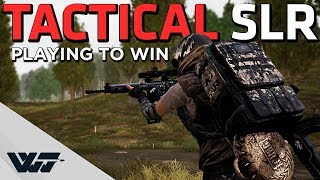 TACTICAL SLR - Playing to win - a mix of aggression and strategy - PUBG