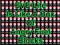EVE Life is like a Box of Angry Fuel Blocks! - Giveaway - EVE Online Live