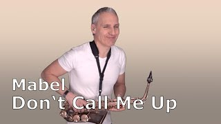 DON'T CALL ME UP - MABEL - SAXOPHONE COVER