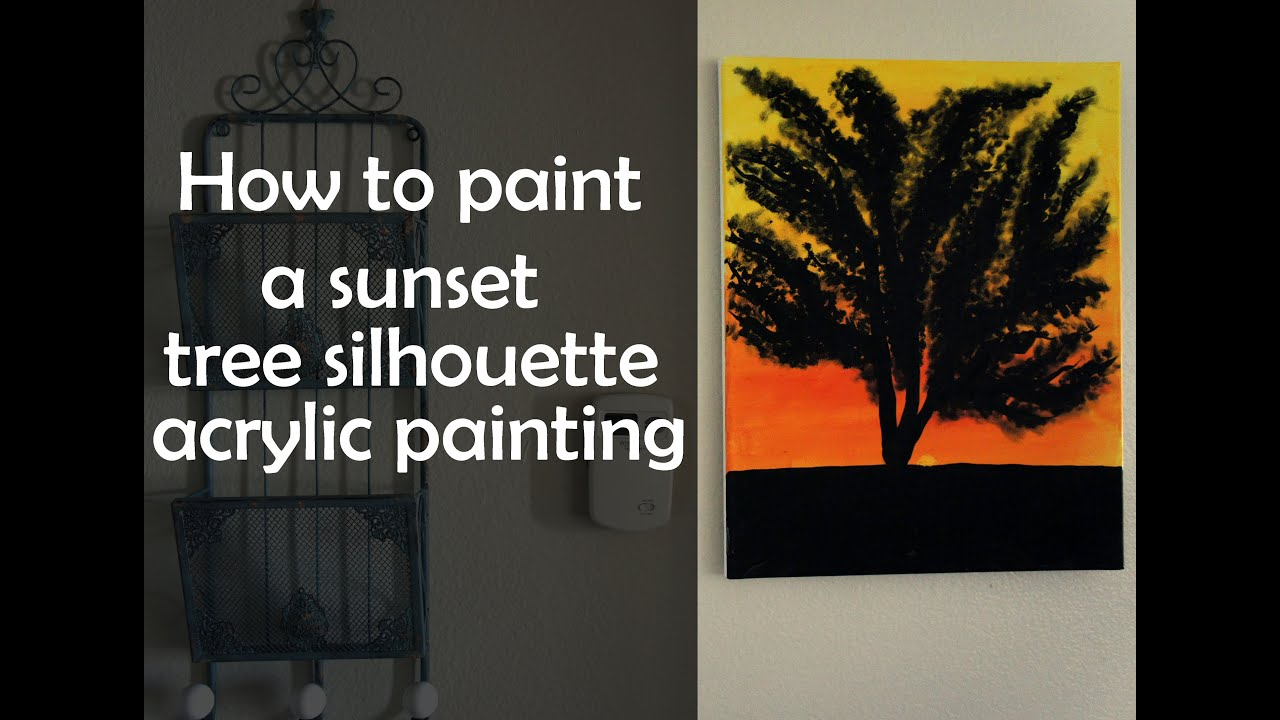 How to paint a sunset tree silhouette acrylic painting for How to acrylic paint