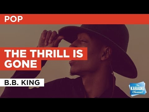 "The Thrill Is Gone in the Style of ""B.B. King"" with lyrics (no lead vocal)"