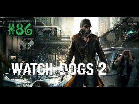 Watch Dogs 2 Ep 86- Marcus: The Emotionally Rational One