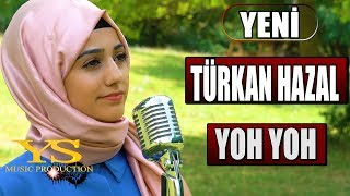 Gambar cover TÜRKAN HAZAL  - YOH YOH (Official Video)