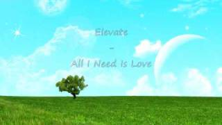 Elevate - All I Need Is Love (Exclusive Bonkers Mix)