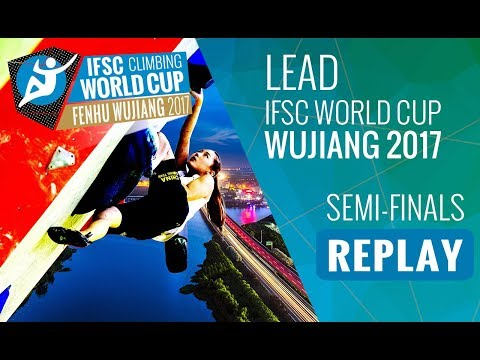 IFSC Climbing World Cup Wujiang 2017 - Lead - Semi-Finals - Men/Women