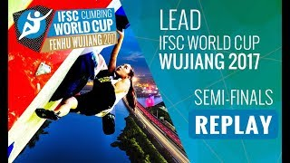 Lead semi-finals of the 6th Lead and Speed #IFSCwc of 2017 in Wujia...