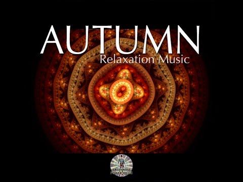 AUTUMN Music - Beautiful Relaxation & Meditation for Appreciation & Gratitude