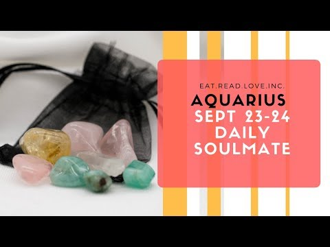 "AQUARIUS SOULMATE "" TIME TO CLAIM, WINDOW 4 PLEASE "" SEPT 23 24 DAILY TAROT READING"