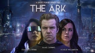 The Ark - Sci-Fi Short Film Trailer