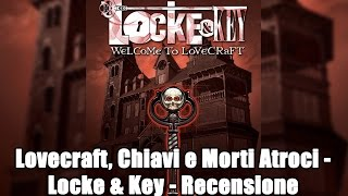 Lovecraft, Chiavi e Morti Atroci - Locke & Key - Recensione