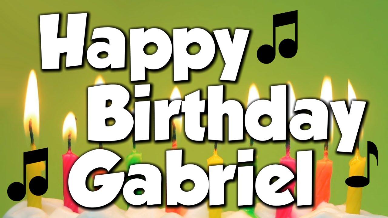 happy birthday gabe Happy Birthday Gabriel! A Happy Birthday Song!   YouTube happy birthday gabe