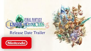FINAL FANTASY CRYSTAL CHRONICLES Remastered Edition - Release Date Trailer - Nintendo Switch