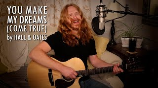 """You Make My Dreams (Come True)"" by Hall & Oates - Adam Pearce (Acoustic Cover)"