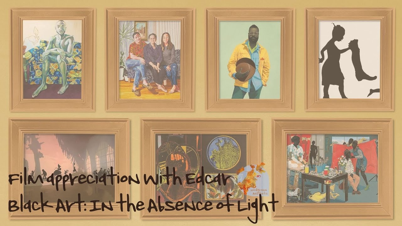 Film appreciation with Edcar : Black Art: In the Absence of Light