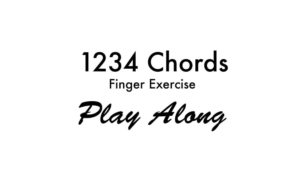 1234 Chords Finger Exercise Youtube