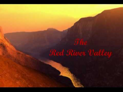 RED RIVER VALLEY -- Please see the description for the Lyrics