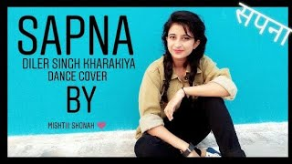 Sapna | सपना | Diler Kharkiya | Dance Cover By Mishtiii Shonah ❤