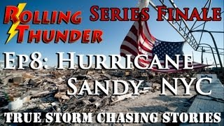 "Hurricane / Super Storm Sandy NYC - Rolling Thunder: ""True Storm Chasing Stories"""