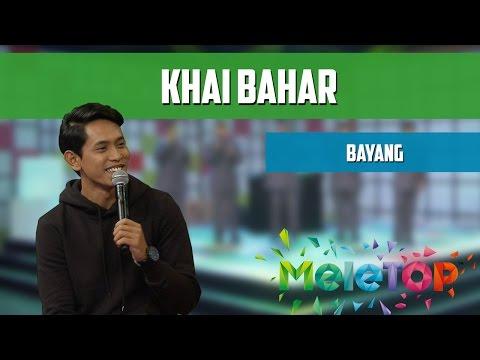 Khai Bahar - Bayang -  Persembahan LIVE MeleTOP Episod 219 [10.1.2017]