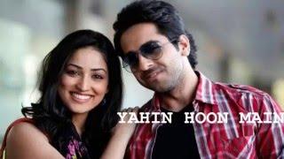 'Yahin Hoon Main' LYRICAL VIDEO Song - Ayushmann Khurranna, Yami Gautam -T-Series