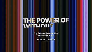 City Science Summit Guadalajara - The Power of WITHOUT