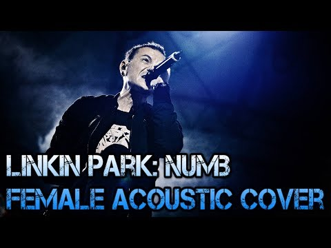 NUMB Linkin park (Female Acoustic Cover) : Dedicated to Chester #RIPChesterBennington